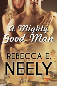 Rebecca E Neely A Mighty Good Man400